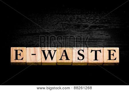 Word E-waste  Isolated On Black Background