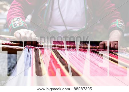 Word Travel Over Traditional Hand Weaving In The Andes Mountains, Peru
