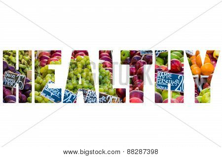 Word Healthy Over Fresh Fruit Market.