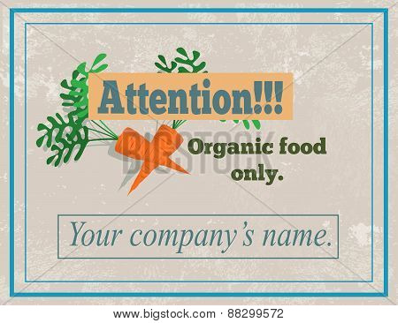 Attention, organic food only sign.