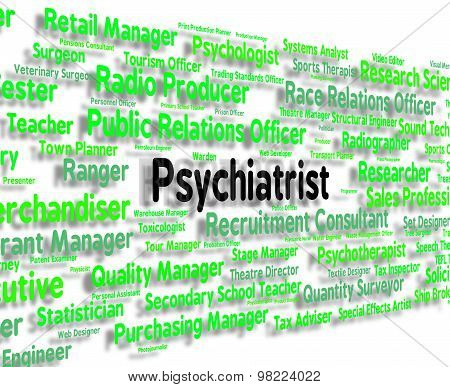 Psychiatrist Job Represents Mental Disorder And Doctors