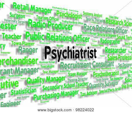 Psychiatrist Job Represents Mental Disorder And Doctors