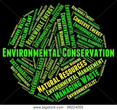 Environmental Conservation Indicates Preserving Sustainable And Conserve