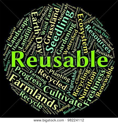 Reusable Word Represents Go Green And Recycle