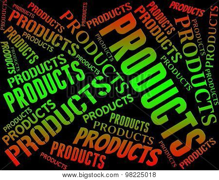 Products Word Represents Selling Goods And Export