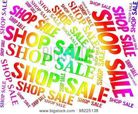 Shop Sale Means Commercial Activity And Bargain