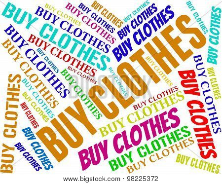 Buy Clothes Indicates Purchase Pants And Purchasing