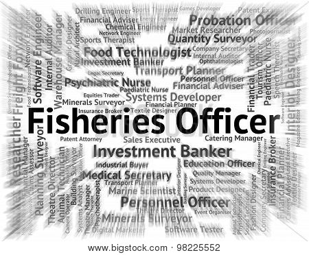 Fisheries Officer Represents Fishery Career And Job