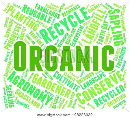 Organic Word Represents Biological Biotic And Natural