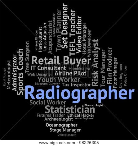 Radiographer Job Indicates Radiographists Recruitment And Work