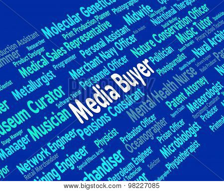 Media Buyer Indicates Employment Recruitment And Trade