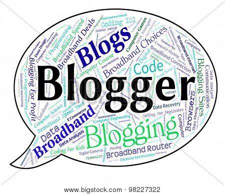 Blogger Word Represents Weblog Words And Blogging