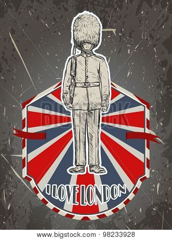 Vintage poster with royal british guard on the grunge background. Retro hand drawn vector illustrati