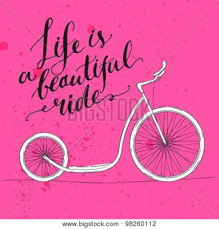 Life is a beautiful ride - modern Handwritten modern calligraphy, inspirational quote for card on pi