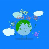 Happy Earth Day Typography With Illustration Of Earth Smile Character, Fireworks And Cloud Surroundi poster