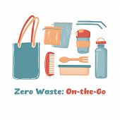 Zero Waste Objects, On The Go Set Of Objects Including Canvas Bag Water Bottle Travel Mug Reusable C poster
