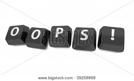 Oops! Written In White On Black Computer Keys. 3D Illustration. Isolated Background.