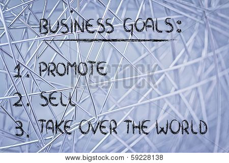 List Of Business Goals: Promote, Sell, Take Over The World