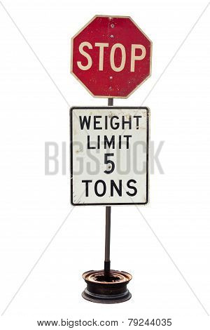 Stop And  5 Ton Weight Limit Dirty Sign Plate Isolated On White.