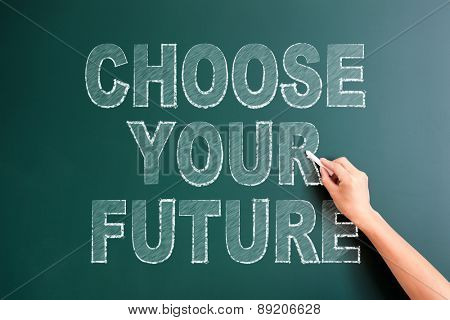 writing choose your future on blackboard
