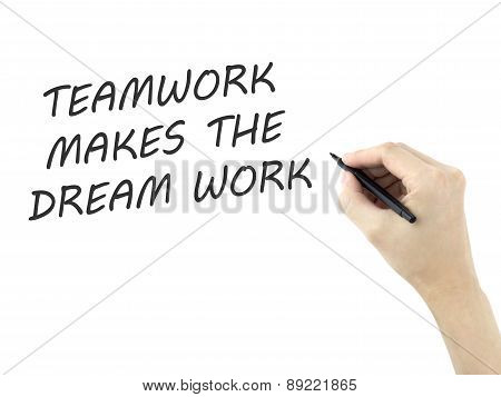 Teamwork Makes The Dream Work Written By Man's Hand