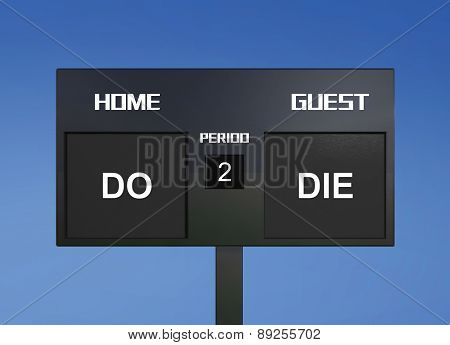 Do Die Scoreboard