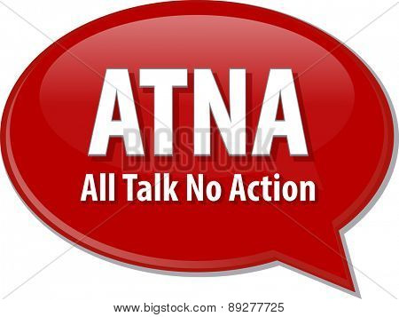 word speech bubble illustration of business acronym term ATNA Al talk no action vector