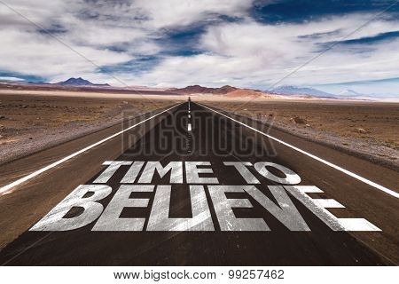 Time to Believe written on desert road