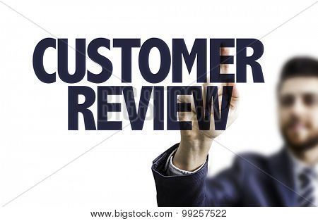 Business man pointing the text: Customer Review