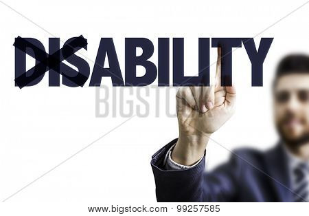 Business man pointing the text: Disability/Ability