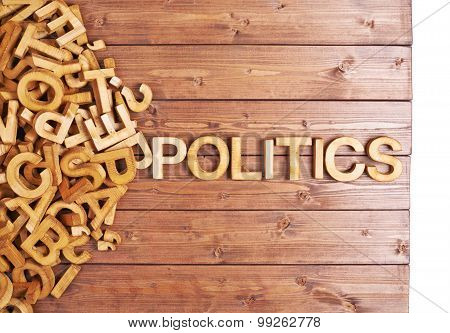 Word politics made with wooden letters
