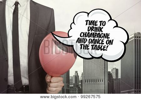 Time to drink champagne and dance on the table text on speech bubble
