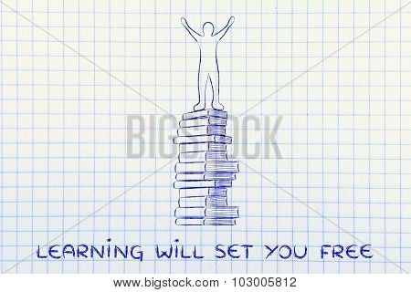 Learning Will Set You Free
