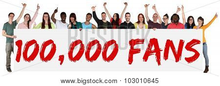100000 Fans Likes Social Networking Media Sign Group Of Young People Holding Banner
