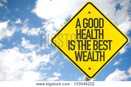 A Good Wealth Is The Best Wealth sign with sky background