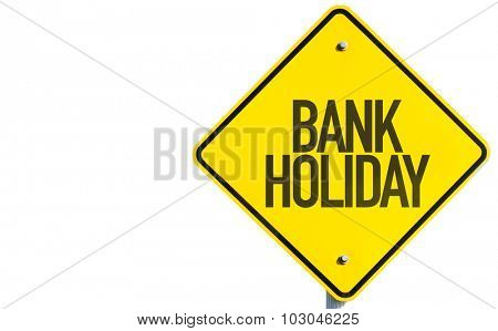 Bank Holiday sign isolated on white background