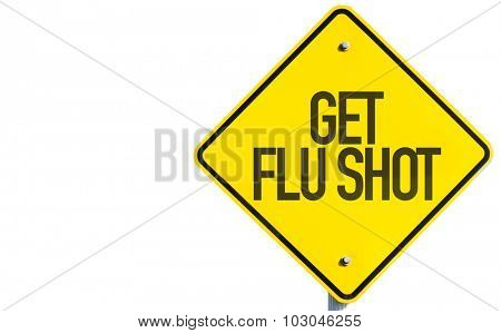 Get Flu Shot sign isolated on white background