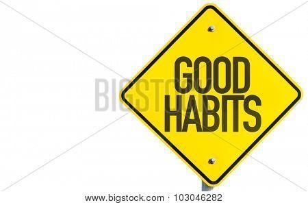 Good Habits sign isolated on white background