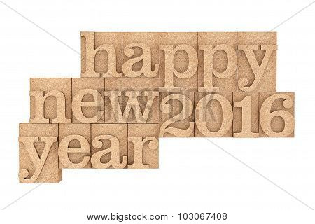 Vintage Wood Type Printing Blocks With Happy New 2016 Year Slogan