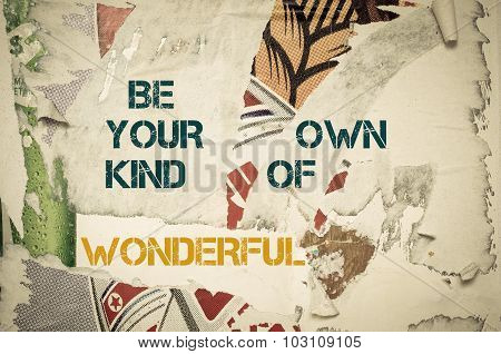 Inspirational Message - Be Your Own Kind Of Wonderful