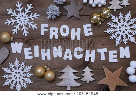 Frohe Weihnachten Means Merry Christmas, Christmassy Decoration