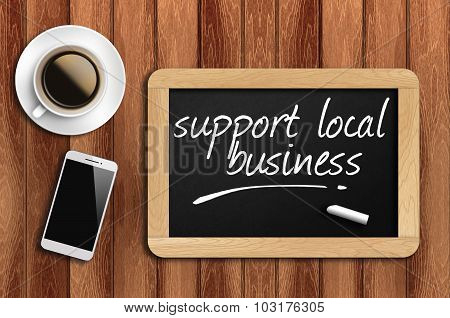 Coffee, Phone And Chalkboard With Support Local Business Words