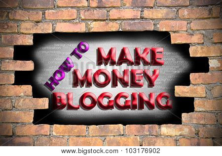 How To Make Money Blogging In The Hole Of Brick Wall