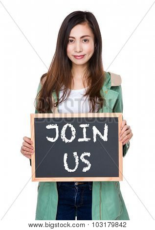 Woman hold with blackboard showing phrase of join us