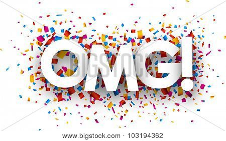 Omg sign with colour confetti. Vector paper illustration.