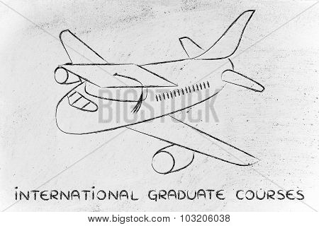 Study For An International Graduate Course: Airplane With Graduation Cap