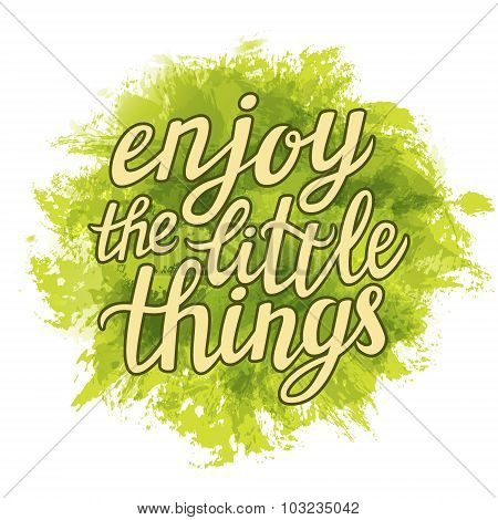 Hand Lettering Typography Poster 'enjoy The Little Things'