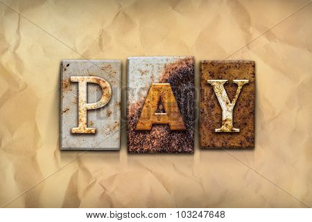 Pay Concept Rusted Metal Type