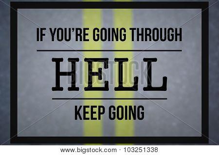 Composite image of motivational message against tarmac