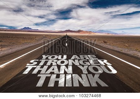 You Are Stronger Than You Think written on desert road